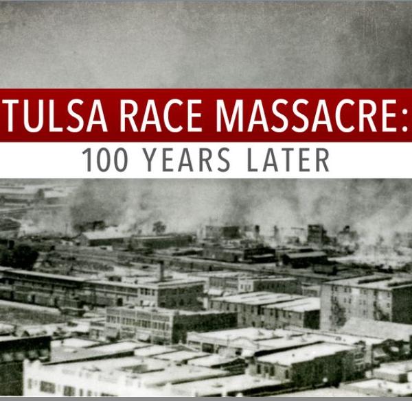 Tulsa Race Massacre-100 years later